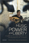 Music, Power and Libery: Sound, Song and Melody as Instruments of Change